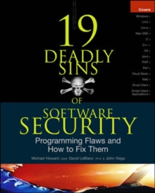 19 Deadly Sins of Software Security: Programming Flaws and How to Fix Them (Security One-off)