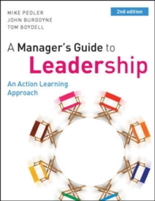A Manager's Guide to Leadership: An Action Learning Approach (UK Professional Business Management / Business)