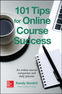 101 Tips for Online Course Success: An Online Course Companion and Daily Planner