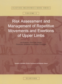 Image for Risk assessment and management of repetitive movements and exertions of upper limbs: job analysis, Ocra risk indices, prevention strategies and design principles