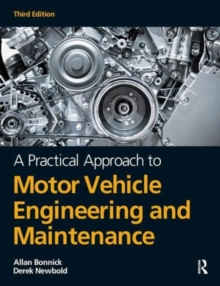 A Practical Approach to Motor Vehicle Engineering and Maintenance, Third Edition
