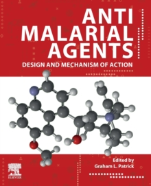 Image for Antimalarial agents  : design and mechanism of action
