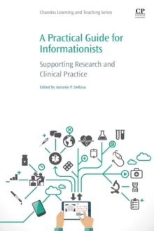 A Practical Guide for Informationists: Supporting Research and Clinical Practice (Chandos Information Professional)