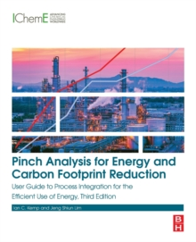 Image for Pinch Analysis for Energy and Carbon Footprint Reduction : User Guide to Process Integration for the Efficient Use of Energy