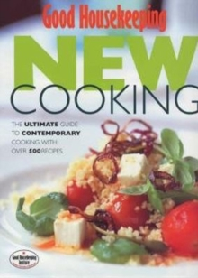 Image for Good Housekeeping new cooking  : the ultimate guide to contemporary cooking with over 500 recipes