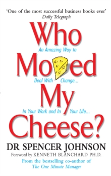 Image for Who moved my cheese?  : an amazing way to deal with change in your work and in your life