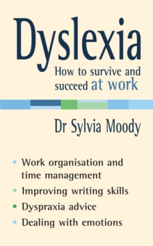 Dyslexia  : how to survive and succeed at work - Moody, Sylvia