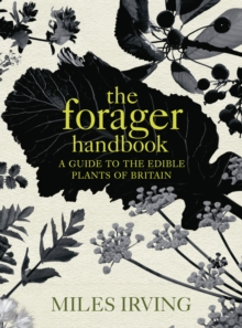 Image for The forager handbook  : a guide to the edible plants of Britain
