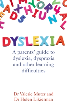 Dyslexia  : a parents' guide to dyslexia, dyspraxia and other learning difficulties - Likierman, Dr Helen