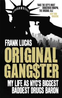 Image for Original gang$ter  : my life as NYC's biggest, baddest drugs baron