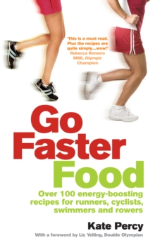 Image for Go faster food  : for runners, cyclists, swimmers and rowers
