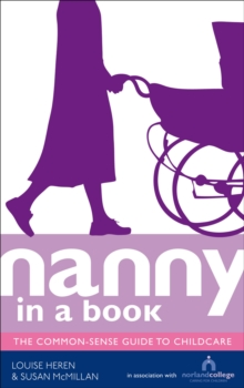 Image for Nanny in a book  : the common-sense guide to childcare