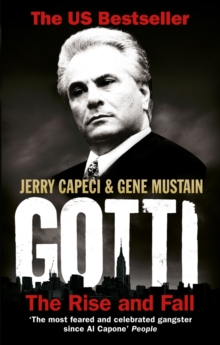 Image for Gotti  : the rise and fall