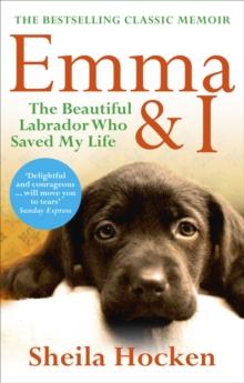 Image for Emma & I  : the beautiful Labrador who saved my life