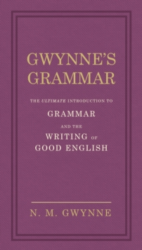 Image for Gwynne's grammar  : the ultimate introduction to grammar and the writing of good English