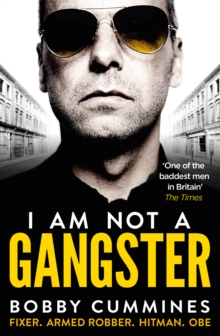 Image for I am not a gangster  : fixer, armed robber, hitman, OBE
