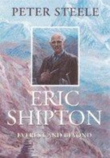 A Biography of Eric Shipton: Everest and Beyond