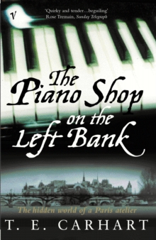 Image for The piano shop on the Left Bank  : the hidden world of a Paris atelier