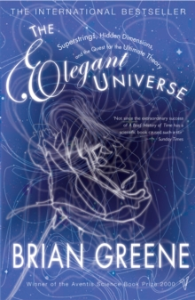Image for The elegant universe  : superstrings, hidden dimensions, and the quest for the ultimate theory