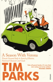 Image for A season with Verona  : travels around Italy in search of illusion, national character and goals!