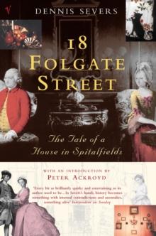 18 Folgate Street: The Tale of a House in Spitalfields