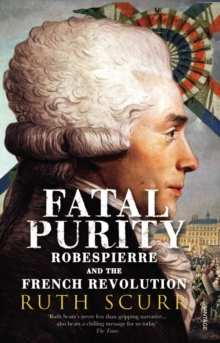 Image for Fatal purity  : Robespierre and the French Revolution