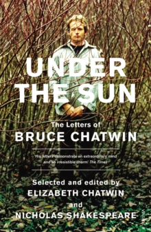 Image for Under the sun  : the letters of Bruce Chatwin