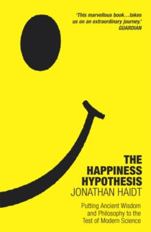 Image for The happiness hypothesis  : putting ancient wisdom and philosophy to the test of modern science