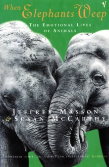 Image for When elephants weep  : the emotional lives of animals