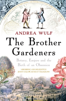 Image for The brother gardeners  : botany, empire and the birth of an obsession