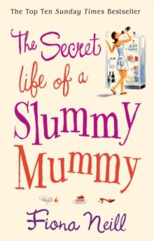 Image for The secret life of a slummy mummy