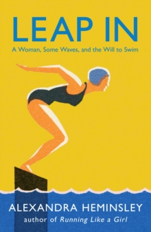 Cover for: Leap In: A Woman, Some Waves, and the Will to Swim