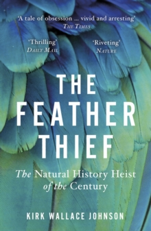 Image for The feather thief  : the natural history heist of the century