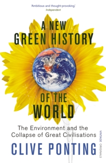 A New Green History of the World: The Environment and the Collapse of Great Civilisations