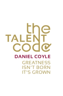 Image for The talent code  : greatness isn't born, it's grown
