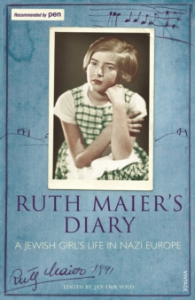 Ruth Maier's diary  : a young girl's life under Nazism - Maier, Ruth