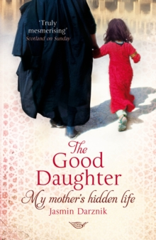 Image for The good daughter  : my mother's hidden life