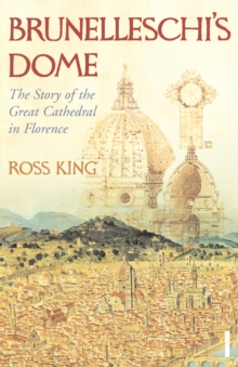Image for Brunelleschi's dome  : the story of the great cathedral in Florence