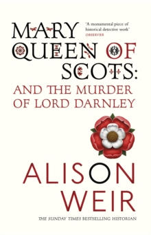 Image for Mary, Queen of Scots and the murder of Lord Darnley