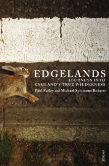Image for Edgelands  : journeys into England's true wilderness