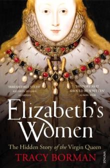 Image for Elizabeth's women  : the hidden story of the Virgin Queen