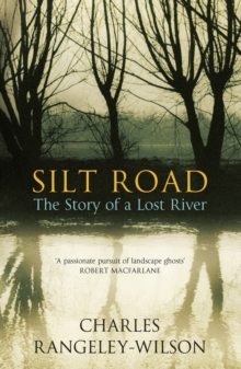 Image for Silt road  : the story of a lost river