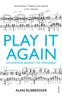 Image for Play it again  : an amateur against the impossible