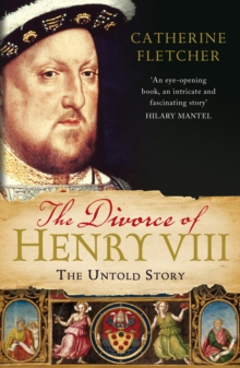 Image for The divorce of Henry VIII  : the untold story