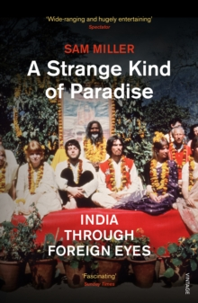 Image for A strange kind of paradise  : India through foreign eyes