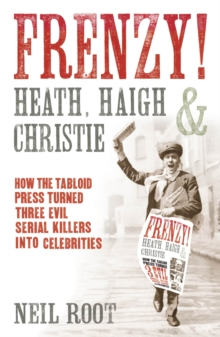 Image for Frenzy!  : how the tabloid press turned three evil serial killers into celebrities