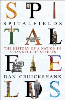 Image for Spitalfields  : the history of a nation in a handful of streets