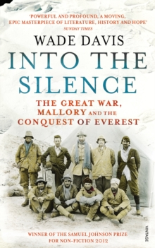 Image for Into the silence  : the Great War, Mallory and the conquest of Everest