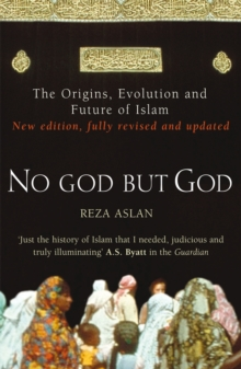 Image for No god but God  : the origins, evolution, and future of Islam