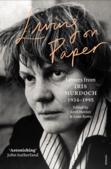 Image for Living on paper  : letters from Iris Murdoch 1934-1995